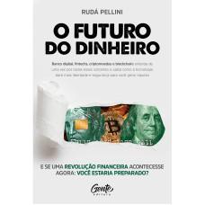 O FUTURO DO DINHEIRO