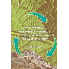 Impacto ambiental de tecnologias de tratamento e aproveitamento energético de resíduos sólidos urbanos