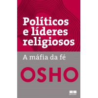 Políticos e líderes religiosos: A máfia da fé
