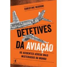 Detetives da aviação - Os acidentes aéreos mais misteriosos do mundo