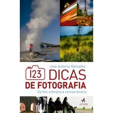 123 dicas de fotografia - Da foto ordinária a extraordinária