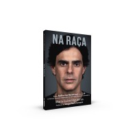 Na Raça: Como Guilherme Benchimol Criou a Xp e Iniciou a Maior Revolução Do Mercado Financeiro