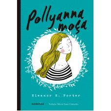 Pollyanna moça - (Texto integral - Clássicos Autêntica)