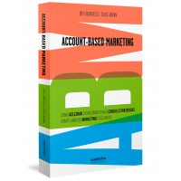 ABM Account-Based Marketing: Como acelerar o crescimento nas contas estratégicas com planos de marketing exclusivos
