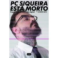 PC Siqueira está morto