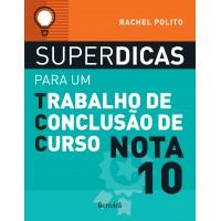 Superdicas para um trabalho de conclusão de curso nota 10