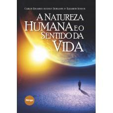 A natureza humana e o sentido da vida