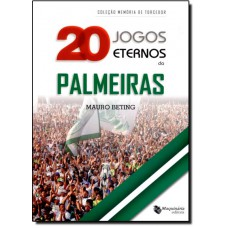 20 Jogos Eternos Do Palmeiras