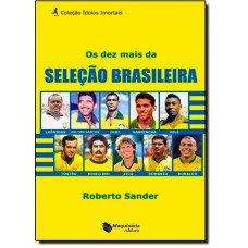 Dez Mais Da Selecao Brasileira, Os
