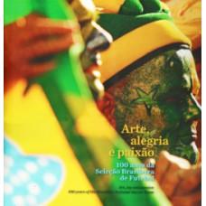 Arte, alegria e paixão / Art, joy and passion