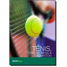 Tenis, Tenis De Mesa E Badminton