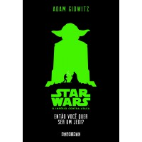 Star Wars: então você quer ser um Jedi?