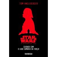 Star Wars: cuidado com o lado sombrio da força!