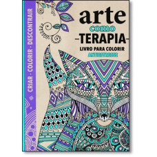 Arte Como Terapia - Livro Para Colorir Antiestresse