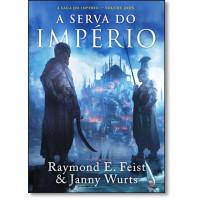 Serva Do Imperio, A (A Saga Do Imperio - Vol. 2)