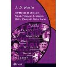 Introdução às obras de Freud, Ferenczi, Groddeck, Klein, Winnicott, Dolto, Lacan