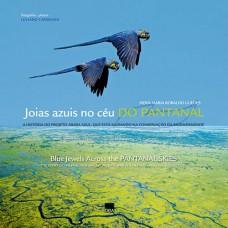 Joias azuis no céu do Pantanal - Edição Bilíngue