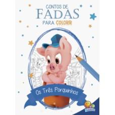 Contos de fadas para colorir: Três Porquinhos, Os