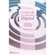 Centro Certificacao Digital - Construcao, Administracao E Manutencao