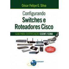 Configurando Switches E Roteadores Cisco Guia Para Certificacao Ccent / Ccna