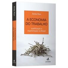 A ECONOMIA DO TRABALHO