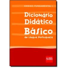 Dicionario Didatico Basico : Ensino Fundamental I