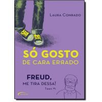 So Gosto De Cara Errado - Freud, Me Tira Dessa!