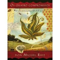Os quatro compromissos (Edição comemorativa)