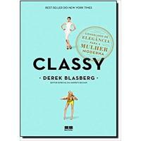 Classy: Conselhos de elegância para a mulher moderna