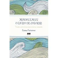 Mindfulness: O livro de colorir