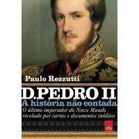 D. Pedro II – A história não contada