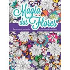Livro De Colorir - Magia Das Flores
