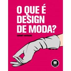 O que é Design de Moda?