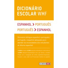 Dicionário escolar WMF - Espanhol-Português / Português-Espanhol