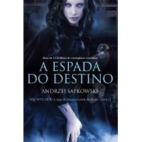 A espada do destino - The Witcher - A saga do bruxo Geralt de Rívia