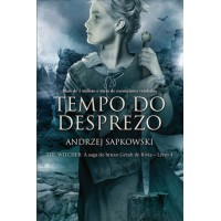 Tempo do desprezo - The Witcher - A saga do bruxo Geralt de Rívia