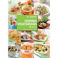 Cozinha Vegetariana De A A Z - Mais De 130 Receitas Sem Carne