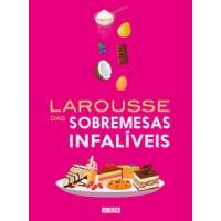 Larousse das sobremesas infalíveis