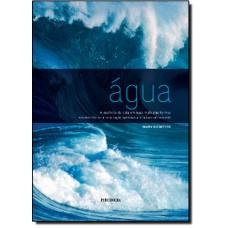Agua: A Essencia Da Vida Em Suas Multiplas Formas
