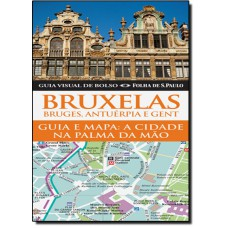 Bruxelas, Bruges, Antuerpia E Gent: Guia Visual De Bolso
