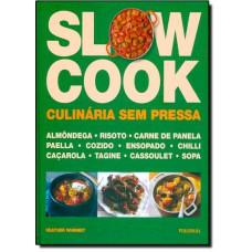 Livro - Slow Cook: Culinaria Sem Pressa
