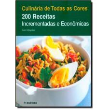 Culinaria De Todas As Cores: 200 Receitas Incrementadas E Economicas