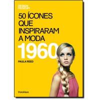 50 Icones Que Inspiraram A Moda - 1960