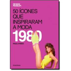 50 Icones Que Inspiraram A Moda - 1980