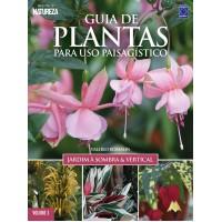 Guia de Plantas Para Uso Paisagístico: Jardim à Sombra & Vertical Vol.03