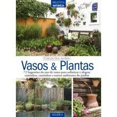 Coleção Seu Jardim - Volume 6: Vasos e plantas