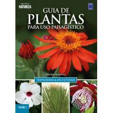 Guia de plantas para uso paisagístico: Trepadeiras & esculturais - Volume 2