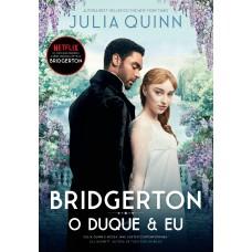 O duque e eu (Os Bridgertons – Livro 1)