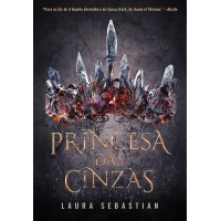 Princesa das cinzas (Princesa das cinzas -  Livro 1)