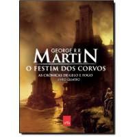 Festim Dos Corvos, O - As Cronicas De Gelo E Fogo - Volume 4